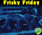 frisky friday 3
