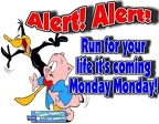 280908-Alert-Alert-Run-For-Your-Life-It-s-Coming-Monday-Monday-