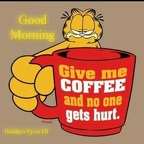 174502-Good-Morning-Give-Me-Coffee-And-No-One-Gets-Hurt