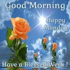 312984-Good-Morning-Happy-Monday-Have-A-Blessed-Week