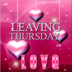 Leaving-Thursday-love-2
