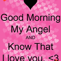 good-morning-my-angel-and-know-that-i-love-you-3