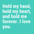 cute-boyfriend-quotes-hold-my-hand-my-heart-1024x1024.png.pagespeed.ce.x9P 0IabRo